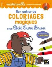 Mon cahier de coloriages magiques avec Petit Ours Brun - MS chiffres