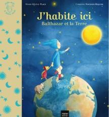 Aide-moi à faire seul - J'habite ici - Balthazar et la planète Terre Pédagogie Montessori