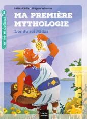 Ma première mythologie - L'or du roi Midas CP/CE1 6/7 ans