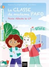 La classe de Madame Pafo - Paola déteste le CP GS/CP 5/6 ans