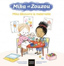 Mika et Zouzou - Mika découvre la maternelle 3/5 ans