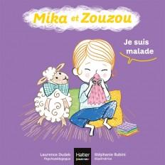 Mika et Zouzou - Je suis malade 0/3 ans