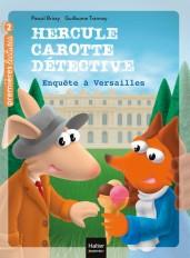 Hercule Carotte - Enquête à Versailles CP/CE1 6/7 ans