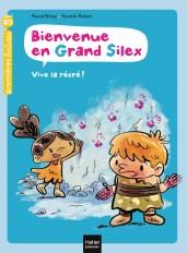 Bienvenue en Grand Silex - Vive la récré ! GS/CP 5/6 ans