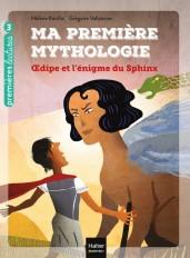 Ma première mythologie - Oedipe et l'énigme du sphinx CP/CE1 6/7 ans