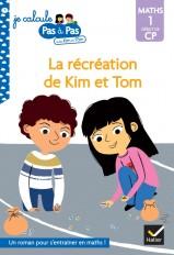 Kim et Tom Maths 1 Début de CP - La récréation de Kim et Tom
