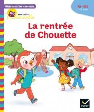 Histoires à lire ensemble Chouette (3-5 ans) : La rentrée de Chouette
