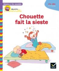 Histoires à lire ensemble Chouette (3-5 ans) : Chouette fait la sieste