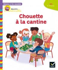 Histoires à lire ensemble Chouette (5-6 ans) : Chouette à la cantine