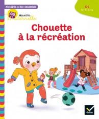 Histoires à lire ensemble Chouette (5-6 ans) : Chouette à la récréation