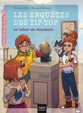 Les enquêtes des Tip Top - Le trésor du dinosaure CP/CE1 dès 7 ans