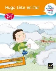 Ma lecture facile DYS CE1-CE2 : Hugo tête en l'air