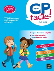 Mon CP facile ! adapté aux enfants DYS ou en difficulté d'apprentissage
