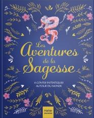 Les aventures de la sagesse - 8 contes initiatiques autour du monde