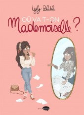 Où va t-on mademoiselle ?