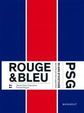 Rouge & Bleu : 50 ans d'histoire du PSG racontés par ses supporters