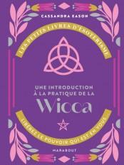 Les petits livres d'ésotérisme : Introduction à la Wicca