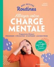 Mes petites routines : Allégez votre charge mentale