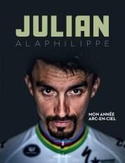 Julian Alaphilippe - Ma vie en arc-en-ciel