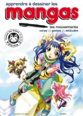 Apprendre à dessiner les mangas. Volume 3