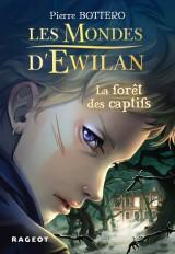 Les Mondes d'Ewilan - La forêt des captifs