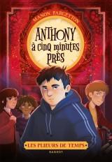 Les plieurs de temps - Anthony à cinq minutes près