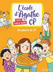 L'école d'Agathe CP - Ma galette de CP