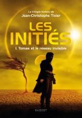 Les Initiés - Tomas et le réseau invisible