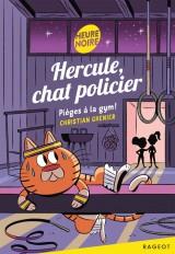 Hercule, chat policier - Pièges à la gym !
