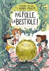 L'étrange village de l'Arbre-Poulpe - Pas folle, la bestiole !