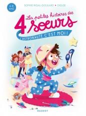 Les petites histoires des 4 soeurs - L'astronaute, c'est moi !