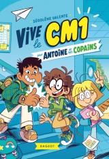 Vive le CM1 pour Antoine et ses copains