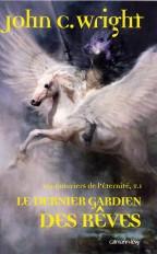 Les Guerriers de l'éternité, t1 : Le Dernier gardien des rêves