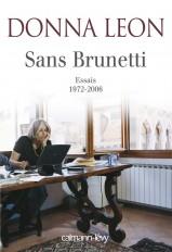 Sans Brunetti - Essais 1972-2006