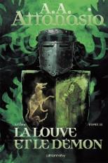 Arthor, t2 : La Louve et le démon