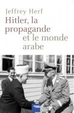 Hitler, la propagande et le monde arabe