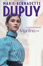 Angélina tome 3  - La Force de l'aurore (Nouvelle édition)