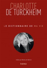 Le dictionnaire de ma vie - Charlotte de Turckheim