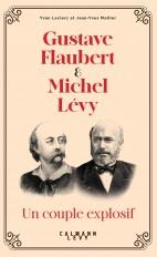 Gustave Flaubert et Michel Lévy, un couple explosif
