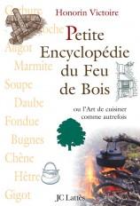 Petite encyclopédie du feu de bois