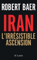 L'Iran, l'irrésistible ascension