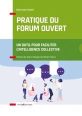 Pratique du Forum Ouvert - Un outil pour faciliter l'intelligence collective