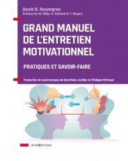 Grand manuel de l'Entretien motivationnel - Pratiques et savoir-faire