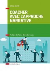 Coacher avec l'Approche narrative - Pour retrouver puissance et liberté