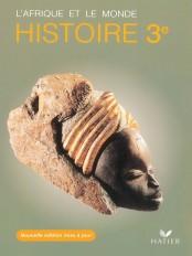 Histoire 3e Afrique et le monde Nouvelle édition