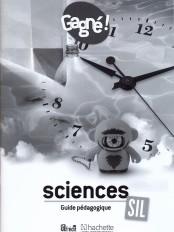 Gagné ! Sciences SIL Guide pédagogique