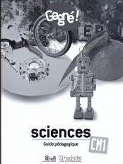 Gagné ! Sciences CM1 : environnement, hygiène et santé, TIC Guide pédagogique
