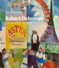 Robert Delaunay L'invention du pop