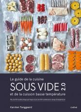 Le guide de la cuisine sous vide et de la cuisson basse température
