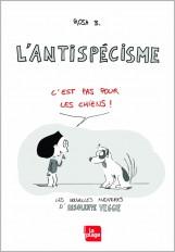 Insolente veggie 2 - L'Antispécisme, c'est pas pour les chiens